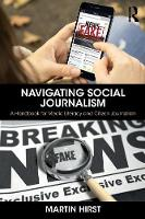 Navigating Social Journalism: A Handbook for Media Literacy and Citizen Journalism (Paperback)