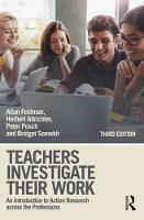 Teachers Investigate Their Work: An Introduction to Action Research across the Professions (Paperback)