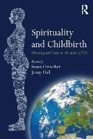 Spirituality and Childbirth: Meaning and Care at the Start of Life (Paperback)