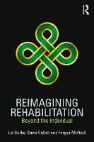 Reimagining Rehabilitation: Beyond the Individual (Paperback)