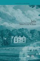 Julia: by Helen Maria Williams - Chawton House Library: Women's Novels (Paperback)