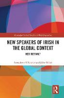 New Speakers of Irish in the Global Context