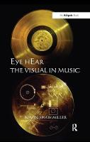 Eye hEar The Visual in Music (Paperback)