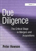 Due Diligence: The Critical Stage in Mergers and Acquisitions (Paperback)