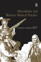 Masculinity and Western Musical Practice (Paperback)