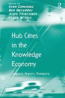 Hub Cities in the Knowledge Economy: Seaports, Airports, Brainports (Paperback)