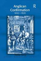 Anglican Confirmation: 1662-1820 - Liturgy, Worship and Society Series (Paperback)