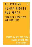 Activating Human Rights and Peace: Theories, Practices and Contexts (Paperback)