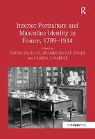 Interior Portraiture and Masculine Identity in France, 1789-1914 (Paperback)