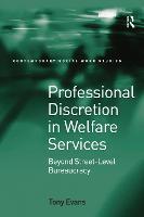 Professional Discretion in Welfare Services: Beyond Street-Level Bureaucracy (Paperback)