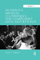 Messiaen's Musical Techniques: The Composer's View and Beyond (Paperback)