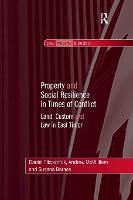 Property and Social Resilience in Times of Conflict: Land, Custom and Law in East Timor - Law, Property and Society (Paperback)