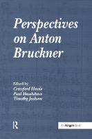 Perspectives on Anton Bruckner