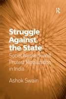 Struggle Against the State: Social Network and Protest Mobilization in India (Paperback)