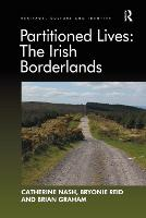 Partitioned Lives: The Irish Borderlands (Paperback)