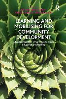 Learning and Mobilising for Community Development: A Radical Tradition of Community-Based Education and Training (Paperback)