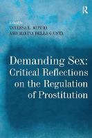 Demanding Sex: Critical Reflections on the Regulation of Prostitution (Paperback)