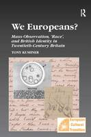 We Europeans?: Mass-Observation, Race and British Identity in the Twentieth Century - Studies in European Cultural Transition (Paperback)