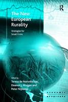 The New European Rurality: Strategies for Small Firms - Ashgate Economic Geography (Paperback)