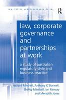 Law, Corporate Governance and Partnerships at Work: A Study of Australian Regulatory Style and Business Practice (Paperback)