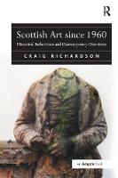 Scottish Art since 1960: Historical Reflections and Contemporary Overviews (Paperback)