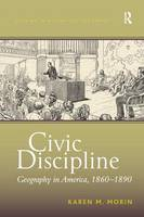 Civic Discipline: Geography in America, 1860-1890 (Paperback)