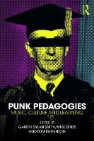 Punk Pedagogies: Music, Culture and Learning (Paperback)