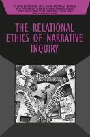 The Relational Ethics of Narrative Inquiry - Developing Qualitative Inquiry (Paperback)
