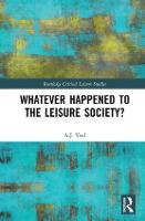 Whatever Happened to the Leisure Society? - Routledge Critical Leisure Studies (Hardback)