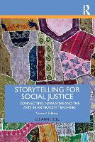 Storytelling for Social Justice: Connecting Narrative and the Arts in Antiracist Teaching - Teaching/Learning Social Justice (Paperback)