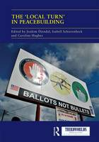 The 'Local Turn' in Peacebuilding: The Liberal Peace Challenged - ThirdWorlds (Hardback)