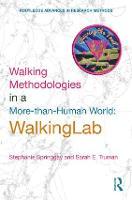 Walking Methodologies in a More-than-human World: WalkingLab - Routledge Advances in Research Methods (Hardback)