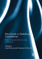Elite Schools in Globalising Circumstances: New Conceptual Directions and Connections (Paperback)