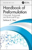 Handbook of Preformulation: Chemical, Biological, and Botanical Drugs, Second Edition (Hardback)