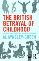 The British Betrayal of Childhood: Challenging Uncomfortable Truths and Bringing About Change (Paperback)