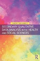 Secondary Qualitative Data Analysis in the Health and Social Sciences (Paperback)