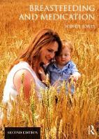 Breastfeeding and Medication (Paperback)