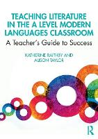 Teaching Literature in the A Level Modern Languages Classroom: A Teacher's Guide to Success (Paperback)