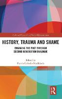 History, Trauma and Shame beyond the Past