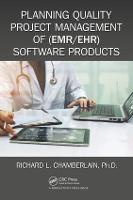 Planning Quality Project Management of (EMR/EHR) Software Products - HIMSS Book Series (Paperback)
