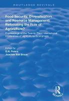 Food Security, Diversification and Resource Management: Refocusing the Role of Agriculture?: Proceedings of the Twenty-Third International Conference of Agricultural Economists - Routledge Revivals (Hardback)