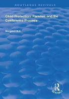 Child Protection: Families and the Conference Process - Routledge Revivals (Paperback)