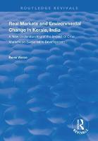 Real Markets and Environmental Change in Kerala, India: A New Understanding of the Impact of Crop Markets on Sustainable Development - Routledge Revivals (Hardback)