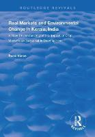 Real Markets and Environmental Change in Kerala, India: A New Understanding of the Impact of Crop Markets on Sustainable Development - Routledge Revivals (Paperback)