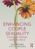 Enhancing Couple Sexuality: Creating an Intimate and Erotic Bond (Paperback)
