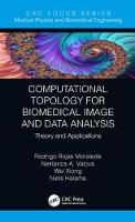 Computational Topology for Biomedical Image and Data Analysis
