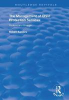 The Management of Child Protection Services: Context and Change - Routledge Revivals (Hardback)