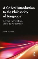 A Critical Introduction to the Philosophy of Language: Central Themes from Locke to Wittgenstein (Paperback)