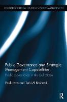 Public Governance and Strategic Management Capabilities: Public Governance in the Gulf States - Routledge Critical Studies in Public Management (Paperback)