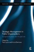 Strategic Management in Public Organizations: European Practices and Perspectives - Routledge Critical Studies in Public Management (Paperback)